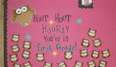 "owl classroom theme - Bing Images!  I love this saying, but for my classroom, ""Hoot Hoot Hooray You're In the Fourth Grade!"""