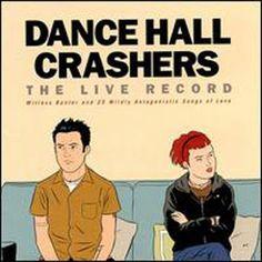 Dance Hall Crashers - Live Record