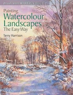 Painting Watercolour Landscapes the Easy Way: Brush with Watercolour 2 by Terry Harrison. $19.78