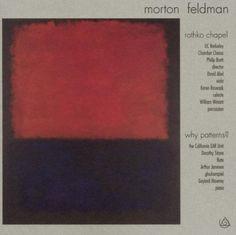 Rothko Chapel ; Why patterns? [Gravación sonora] / Morton Feldman