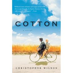 Cotton by Christopher Wilson. Growing up in Eureka, Mississippi in 1950, Lee is confused about his place in the world, but he doesn't let it get him down. He falls for the beautiful Angelina, whose racist father drives him to a new life in St. Louis as a white man.
