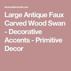 Large Antique Faux Carved Wood Swan - Decorative Accents - Primitive Decor