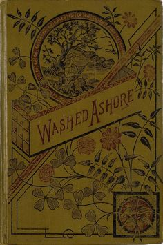 """Washed Ashore"" (1888) Published By Cassell & Company"