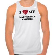 I love my Maintenance Engineer T Shirts Tank Tops