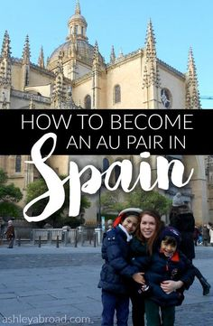 How to Become an Au Pair in Spain: A Step-by-step Guide Fille Au Pair, Work Visa, Student Travel, Go For It, Gap Year, Packing Tips, Spain Travel, Business Travel, Step Guide