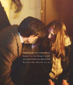 Forget your faith in me. I took you with me because I was vain. Because I wanted to be adored. Look at you, glorious Pond. The Girl Who Waited for me. #doctorwho