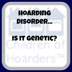"""Hoarding seems to run in my family…will I """"get it?"""""""
