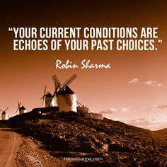 Wow [weekend motivation] Our current conditions are echoes of our past choices, similarly our future conditions will be echoes of our present choices . So, choose well - live well. Quotable Quotes, Motivational Quotes, Inspirational Quotes, Leadership Development Training, Robin Sharma Quotes, Weekend Motivation, Bucket List Quotes, The Monks, Interesting Quotes