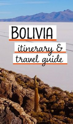 Bolivia itinerary and travel guide: the classic two-week route.