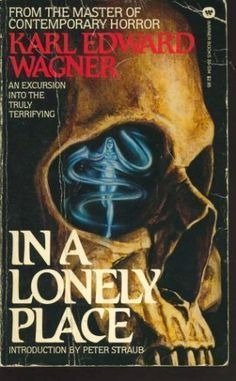 Too Much Horror Fiction: In a Lonely Place and Why Not You and I? by Karl Edward Wagner: I Need Your Skulls Horror Fiction, Horror Books, Horror Art, Fantasy Films, High Fantasy, Fantasy Art, Book Cover Art, Book Art, Book Covers