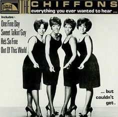 """In 1963-64, The Chiffons put four songs on the Top 40 list, including """"He's So Fine,"""" a No.1 hit."""