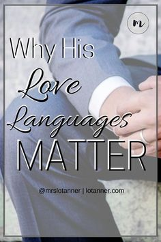 Knowing your husbands love language really is important. Here's why. @mrslotanner