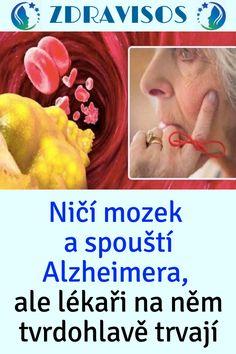 Ničí mozek a spouští Alzheimera, ale lékaři na něm tvrdohlavě trvají Cholesterol, Ale, Cosmetics, Ale Beer, Ales, Beer