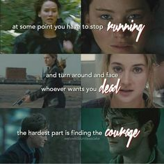 At some point you have to stop running and turn around and stop running . The hardest part is finding the courage. The Hunger Games, Divergent and Harry Potter Movie Quotes, True Quotes, Book Quotes, Fandoms Unite, I Love Books, Good Books, Divergent Hunger Games, Citations Film, Tribute Von Panem