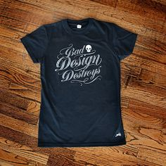 bad design destroys :: tshirt
