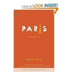 Paris: The Biography of a City by Colin Jones.  There are a number of copies of this book in the classroom.