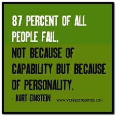Failure-quotes-87-percent-of-all-people-fail-not-because-of-capability-but-because-of-personality.-Kurt-Einstein