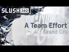 Grand Cru: A Team Effort   Slush 360 - YouTube