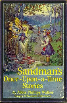 Sandman's Once-Upon-A-TIme Stories, by Abbie Phillips Walker, Harper & Brothers, Publishers.