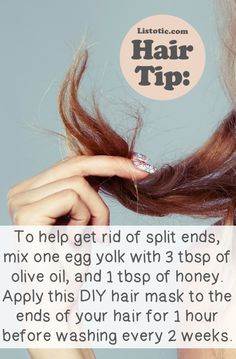 split end hair mask: 1 egg yolk + 3 tbsp olive oil + 1 tbsp of honey, 1 hr before washing, every 2 weeks.