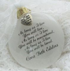 Memorial Ornament, As Long As I Live You Will Live, Free Personalization and Charm In Memory Christmas Ornaments, Memorial Ornaments, How To Make Ornaments, Glass Ornaments, Christmas Crafts, Memorial Gifts, Homemade Christmas, Christmas Trees, Christmas Decorations