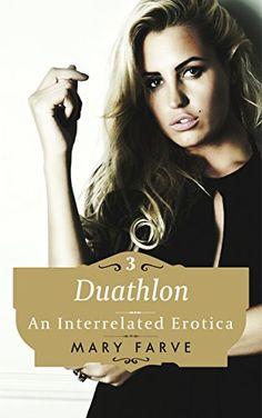 On Amazon: Duathlon: Book III of the Taboo, Pseudo, Interrelated Series (The Interrelated Series 3) by Mary Farve