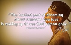 unforgettable life quotes | The hardest part of dreaming about someone you love is waking up to ...