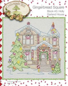 Crabapple Hill Quilt Pattern - Hand Embroidery  Gingerbread Square Block 3 Holly Garland House 2514