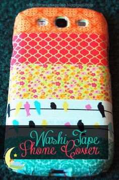 How to make your own washi tape cell phone cover!