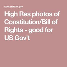 High Res photos of Constitution/Bill of Rights - good for US Gov't