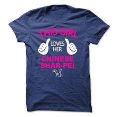 This Girl Loves Her Chinese Shar Pei TT1 T-Shirts, Hoodies. VIEW DETAIL ==► Funny Tee Shirts
