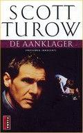 De aanklager / Scott Turow (1987)    Een verrassende legalthriller uit het pré-John Grisham tijdperk. De verfilming met in de hoofdrol Harrison Ford is eveneens een aanrader.