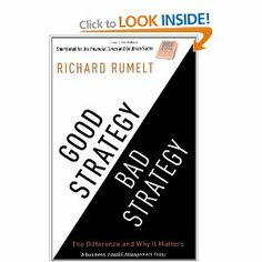 Good Strategy/Bad Strategy: The difference and why it matters: Amazon.co.uk: Richard Rumelt: Books