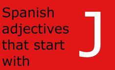 Looking for a list of Spanish adjectives that start with j? You are in the right place! Here is a comprehensive list with a translation into English. A Level Spanish, Spanish English, Learn Spanish, Grammar Book, Spanish Grammar, Spanish Words, A Level Tips, English Vocabulary List, False Friends