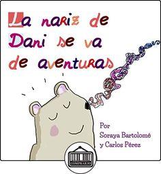 La nariz de Dani se va de aventuras Soraya Bartolomé ✿ Libros infantiles y juveniles - (De 0 a 3 años) ✿