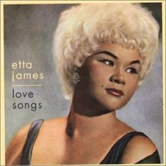 Etta James.  Oh that voice