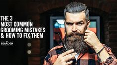 We explain the 3 most common Beard Grooming Mistakes made by beards of all ages, and explain exactly how to fix them without sacrificing your beard!