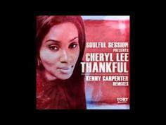 Soulful Session pres  Cheryl Lee   Thankful  Kenny Carpenter Spiritual Mix