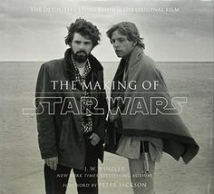 The Making of Star Wars: The Definitive Story Behind the Original Film: J.W. Rinzler, Peter Jackson: 9780345494764: Amazon.com: Books