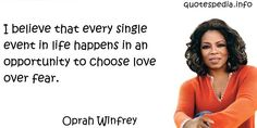 http://www.quotespedia.info/quotes-about-love-believe-that-every-single-event-in-life-happens-in-a-7591.html