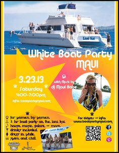 White Boat Party Maui 03.23.13 Chill, Swim, Snorkel & Dance to sexy House, Dance and Lounge music mixed by dj Maui Babe. Complimentary Drinks included in Ticket price. An event for women by women. For more info & tickets: http://boatpartymaui.com
