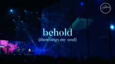 Behold (Then Sings My Soul) - Hillsong WorshipThen sings my soulThen sings my soulHow great Your love isHow great Your love is