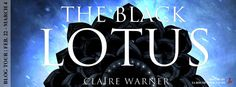 YA Bound Book Tours: Blog Tour Kick-Off: The Black Lotus by Claire Warn...