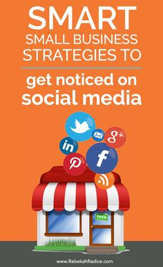 7 Smart Small Business Strategies to Get Noticed on Social Media Self Employment Entrepreneur, Small business