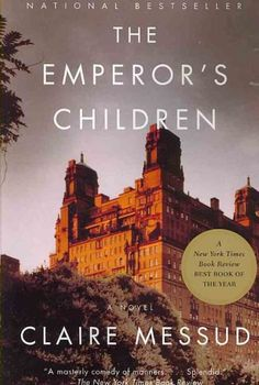 The Emperor's Children, Claire Messud
