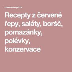 Recepty z červené řepy, saláty, boršč, pomazánky, polévky, konzervace