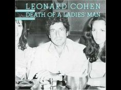 """From Leonard Cohen's excellent experimental album """"Death of a ladies man"""" a collaboration with Phil Spector."""