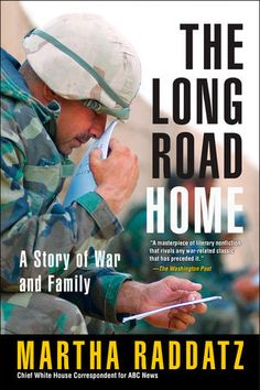fb9df116d4 The Long Road Home  A Story of War and Family by Martha Raddatz.  (Non-fiction History) Themes  Courage