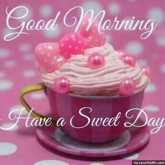 Good Morning Have A Sweet Day Image