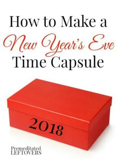 A time capsule is a fun way to preserve memories. Enjoy creating one with your family with these directions for How to Make a New Year's Eve Time Capsule. New Years With Kids, Family New Years Eve, New Years Eve Games, New Years Eve Day, New Years Party, New Year's Crafts, Holiday Crafts For Kids, Holiday Ideas, Holiday Parties